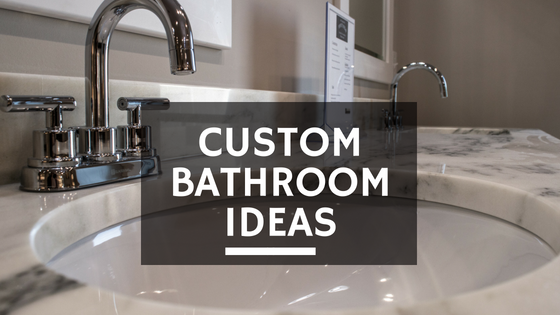 Custom Design Bathroom Renovation Ideas